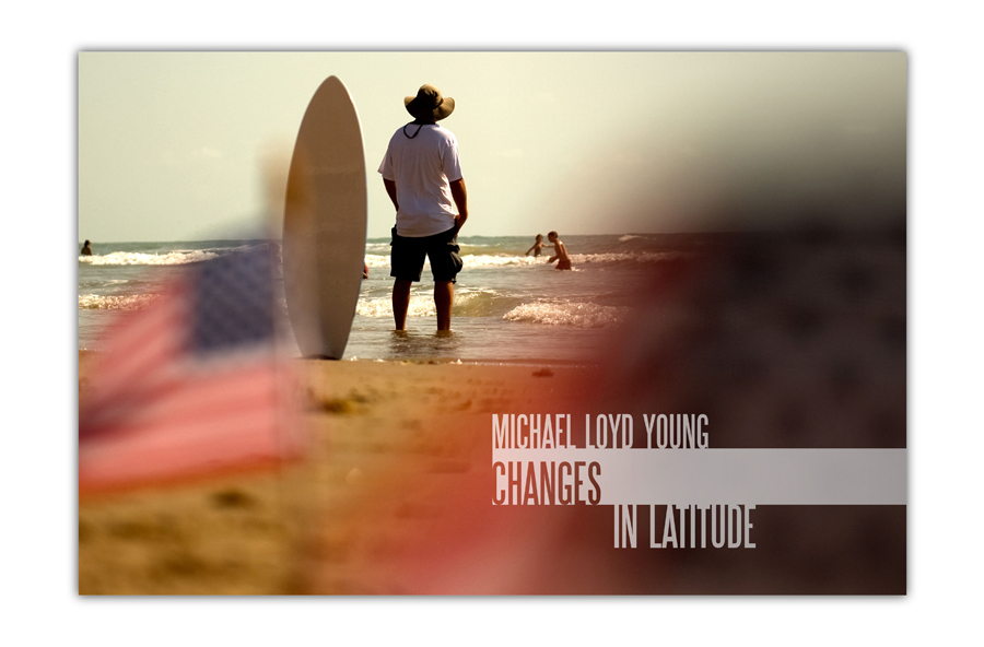: Changes In Latitude : MICHAEL LOYD YOUNG